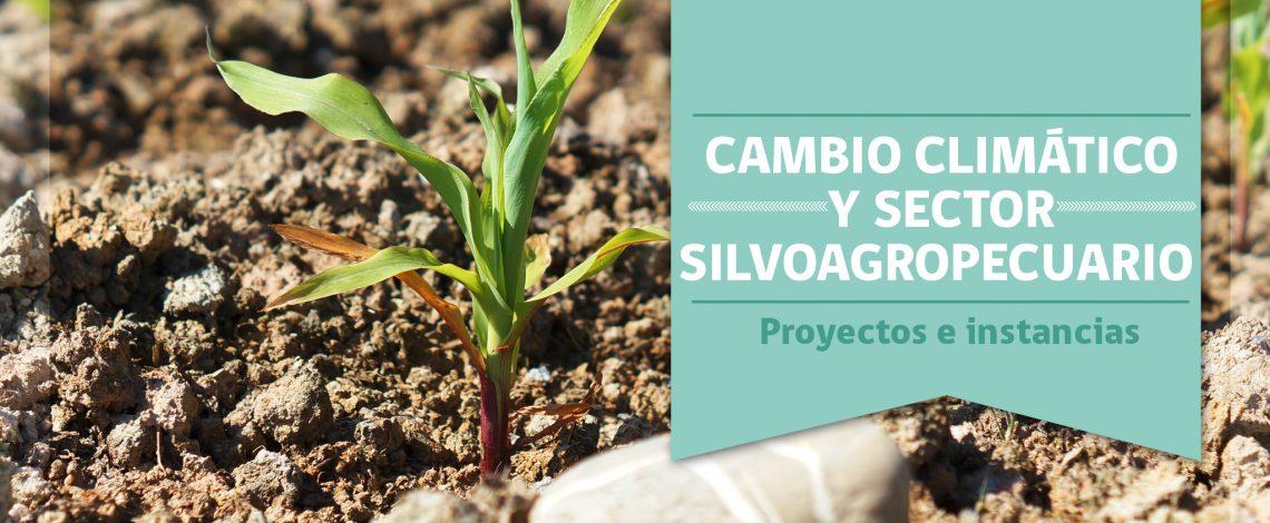 Cambio climático y sector silvoagropecuario: proyectos e instancias. Abril 2014