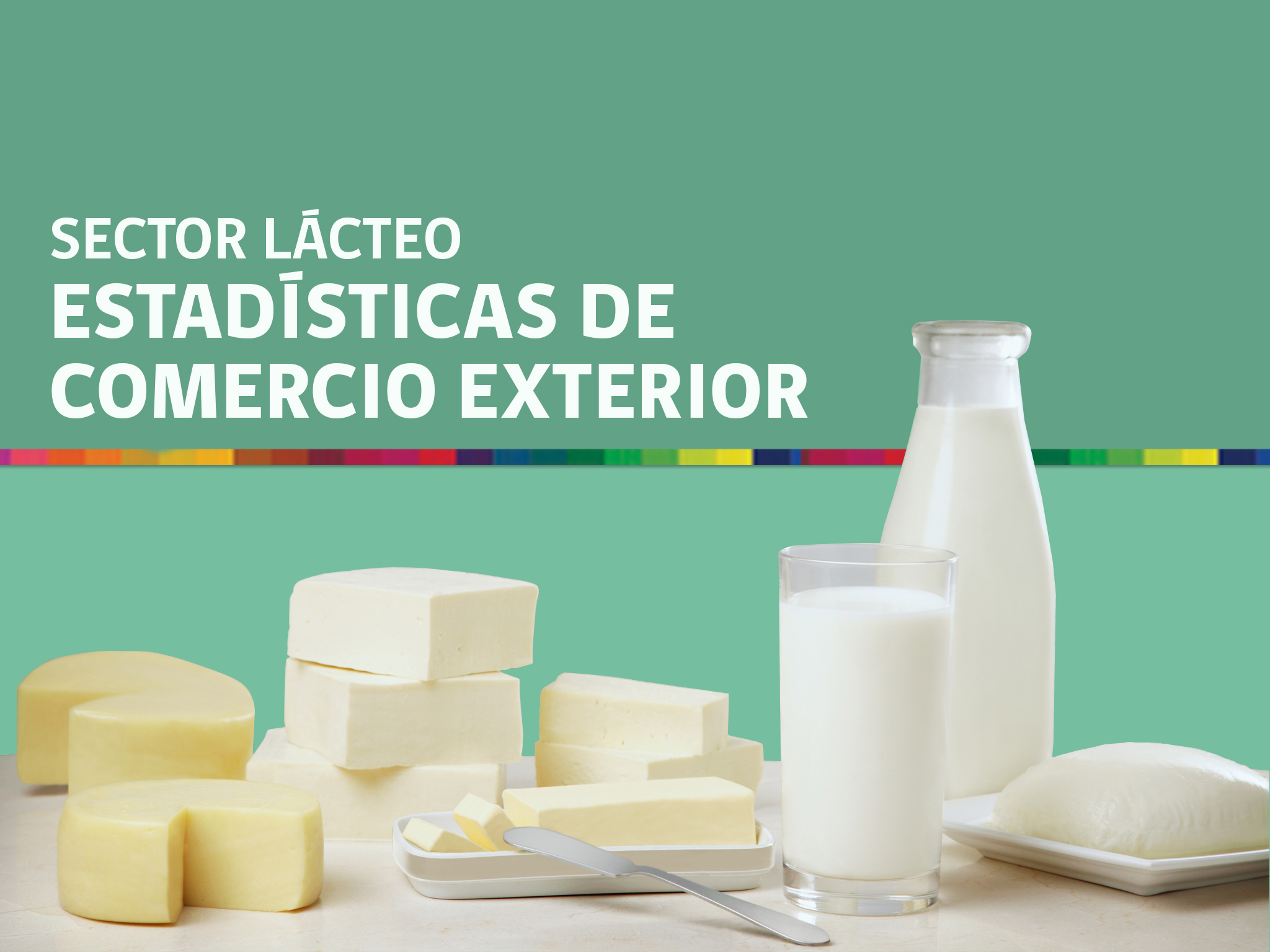 Boletín sector lácteo: estadísticas de comercio exterior