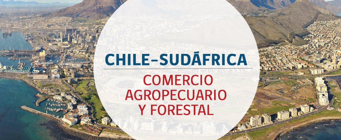 Chile–Sudáfrica: comercio agropecuario y forestal. Diciembre de 2014