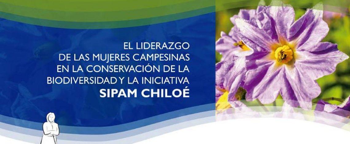 El liderazgo de las mujeres campesinas en la conservación de la biodiversidad: SIPAM Chiloé