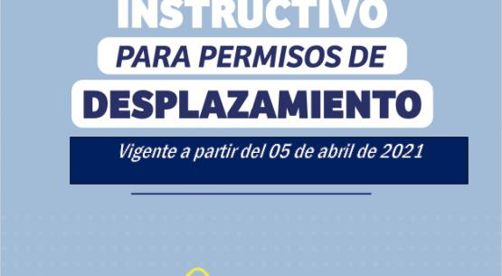 Instructivo para permisos de desplazamiento. Vigente a partir del 05 de abril de 2021